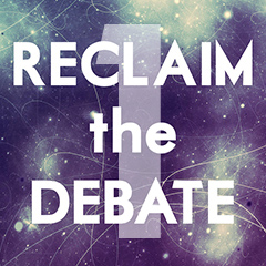 reclaim the debate1