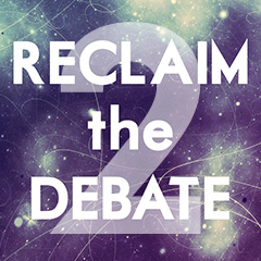 reclaim the debate2