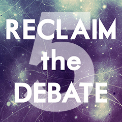 reclaim the debate5