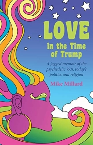Love in the Time of Trump, by Mike Millard