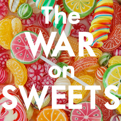 The War on Sweets
