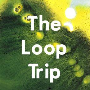 The Loop Trip